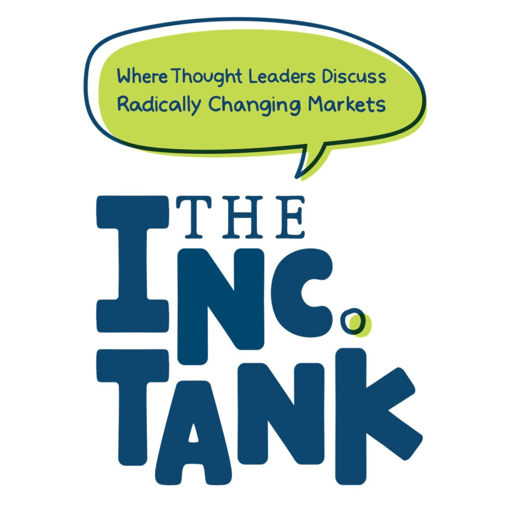 """The Inc. Tank logo and """"Where thought leaders discuss radically changing markets"""""""